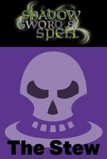 Shadow, Sword & Spell RPG: The Stew