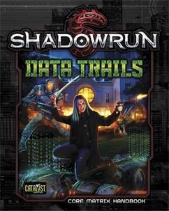 Shadowrun 5th Edition RPG: Data Trails (Hardcover)