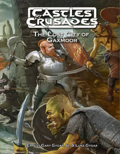 Castles and Crusades RPG: Lost City of Gaxmoor (Hardcover)