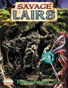 Savage Worlds RPG: Savage Lairs - Fantasy Forests