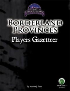 The Lost Lands RPG: Borderland Provinces - Player's Gazetteer