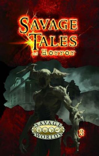 Savage Worlds RPG: Savage Tales of Horror - Volume 3 (Softcover)
