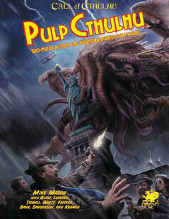 Call of Cthulhu RPG: Pulp Cthulhu - Two-Fisted Action & Adventure Against The Mythos (Hardcover)