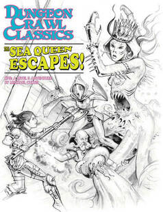 Dungeon Crawl Classics RPG: #75 The Sea Queen Escapes - Sketch Cover