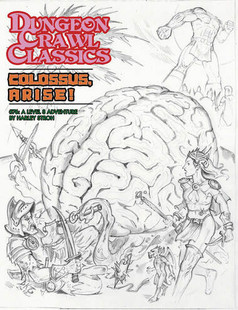 Dungeon Crawl Classics RPG: #76 Colossus Arise! - Sketch Cover
