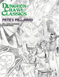 Dungeon Crawl Classics RPG: #78 Fates Fell Hand - Sketch Cover