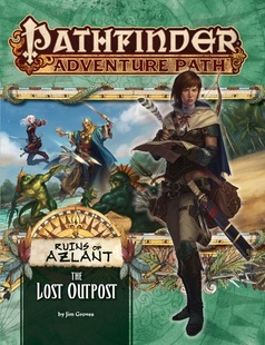 Pathfinder RPG: Adventure Path #121 - The Lost Outpost (Ruins of Azlant 1 of 6)