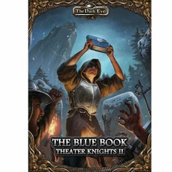 The Dark Eye RPG: The Blue Tome - Theater Knights II