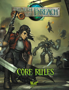 Through The Breach RPG: Core Rules - 2nd Edition