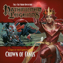 Pathfinder Legends: Curse of the Crimson Throne - Crown of Fangs Part 6 of 6 (Audio CD) (Ding & Dent)