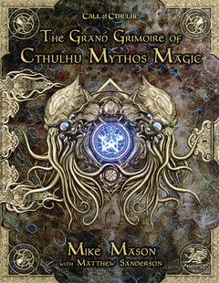 Call of Cthulhu: The Grand Grimoire of Cthulhu Mythos Magic (Hardcover)