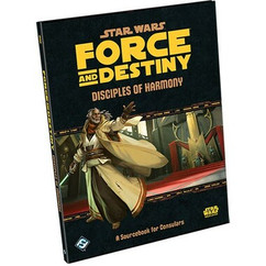 Star Wars: Force and Destiny RPG - Disciples of Harmony Sourcebook