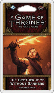 A Game of Thrones LCG 2nd Edition: The Brotherhood Without Banners Chapter Pack