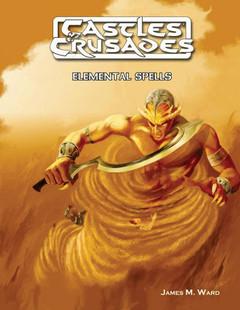 Castles and Crusades RPG: Elemental Spells