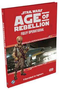 Star Wars: Age of Rebellion RPG - Fully Operational (Hardcover)