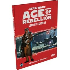 Star Wars: Age of Rebellion RPG - Lead by Example