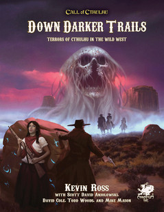 Call of Cthulhu RPG: Down Darker Trails - Terrors of Cthulhu in the Wild West (Hardcover)