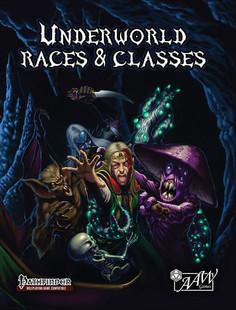 Underworld Races & Classes (Pathfinder RPG)