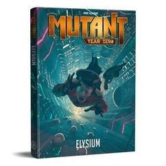 Mutant: Year Zero RPG - Elysium