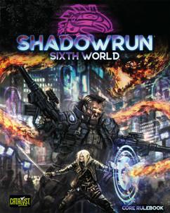 Shadowrun Sixth World RPG: Core Rulebook
