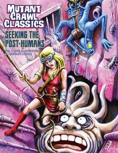 Mutant Crawl Classics RPG: #10 Seeking the Post-Humans