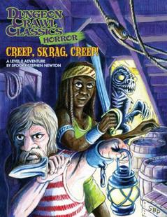 Dungeon Crawl Classics RPG: Horror #5 - Creep, Skrag, Creep!
