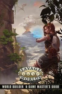 Savage Worlds RPG: Adventure Edition - World Builder & Game Master's Guide