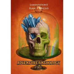 Lamentations of the Flame Princess RPG: Anthology Adventure - Fire