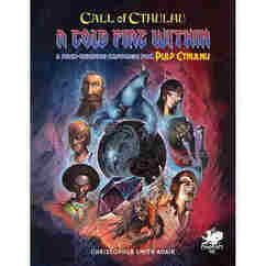 Call of Cthulhu RPG 7th Edition: Pulp Cthulhu - A Cold Fire Within