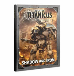 Adeptus Titanicus: The Horus Heresy - Shadow & Iron (Hardcover)