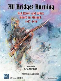 All Bridges Burning: Red Revolt & White Guard in Finland, 1917-1918