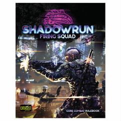 Shadowrun Sixth World RPG: Firing Squad