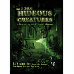 Trail of Cthulhu RPG: Hideous Creatures - A Bestiary of the Cthulhu Mythos (Hardcover)