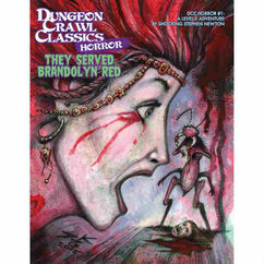 Dungeon Crawl Classics RPG: Horror #1 They Served Brandolyn Red