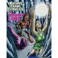 Mutant Crawl Classics RPG: The Omnivary of Eden