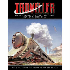 Traveller RPG: The Last Train Out of Rakken-Goll Adventure