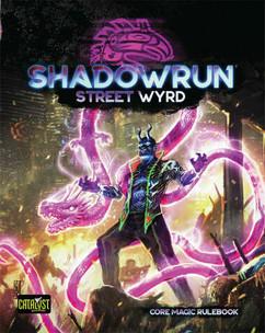 Shadowrun 6E RPG: Street Wyrd