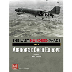 The Last Hundred Yards: Vol. 2 - Airborne Over Europe