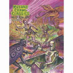 Mutant Crawl Classics RPG (Softcover) (PREORDER)