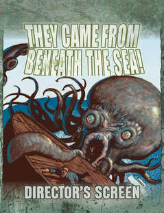 They Came From Beneath The Sea RPG: Director's Screen