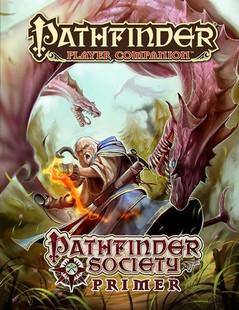 Pathfinder RPG: Player Companion - Pathfinder Society Primer