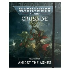 Warhammer 40K: Crusade Mission Pack - Amidst the Ashes