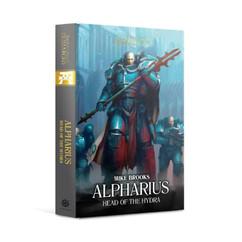 The Horus Heresy: Primarchs - Alpharius - Head of the Hydra (Hardback)