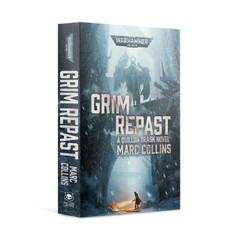 Warhammer 40K: Grim Repast (Paperback)