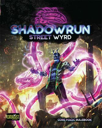 Shadowrun 6E RPG: Street Wyrd (Ding & Dent)