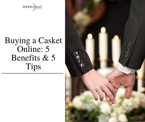 Buying a Casket Online: 5 Benefits & 5 Tips