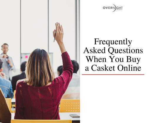 Frequently Asked Questions When You Buy a Casket Online