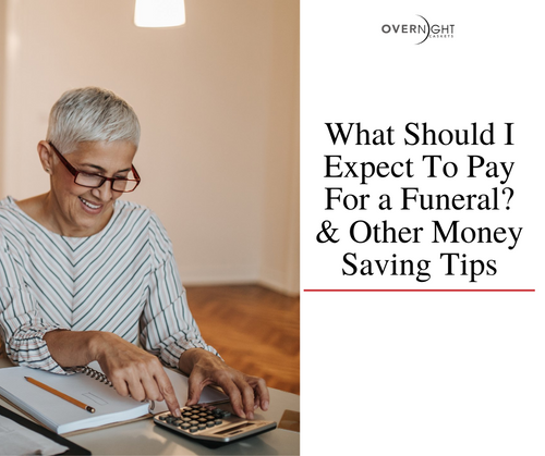 What Should I Expect To Pay For a Funeral? & Other Money Saving Tips