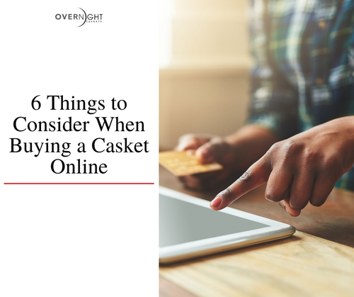 6 Things to Consider When Buying a Casket Online