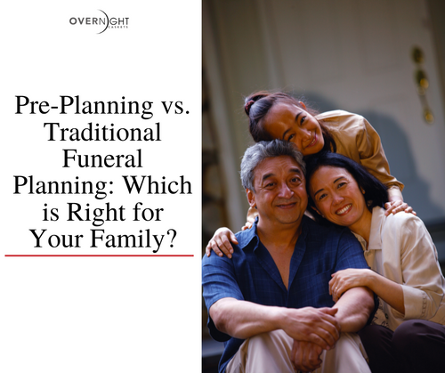 Pre-Planning vs. Traditional Funeral Planning: Which is Right for Your Family?